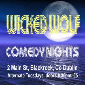 Wicked Wolf Comedy  @ Wicked Wolf  | Blackrock | Dublin | Ireland