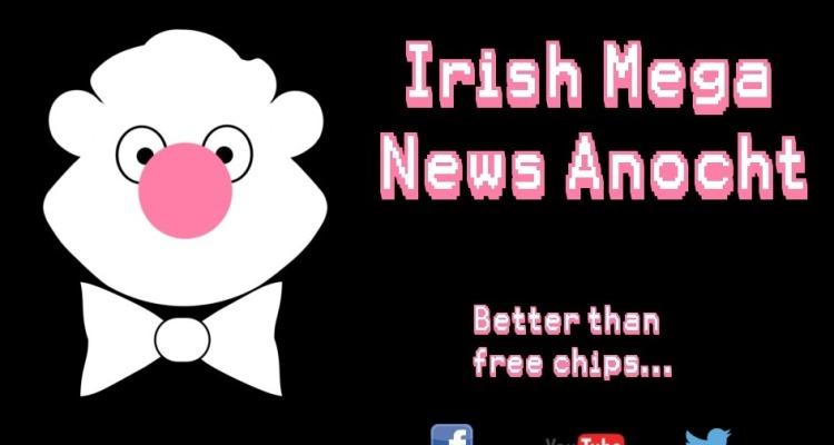 Irish mega news anocht